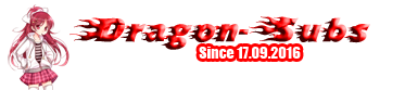 Dragon-Subs ~ Since 17.09.2016